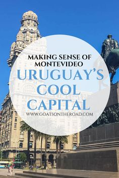 Making Sense Of Montevideo – Uruguay's Cool Capital | Backpacking Uruguay | Uruguay Travel Tips | What To Do In Montevideo | What To See In Montevideo | Tango In Montevideo | The Rambla | The Old Town | Free Walking Tour Montevideo