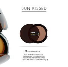 SUN KISSED POWDER  A kiss from the Sun! Matt bronzing powder ideal for modelling the face contour. It guarantees perfect appearance and a silky finish of your make-up.