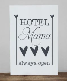 Super leuk tekstbord! Hotel Mama, always open! :)