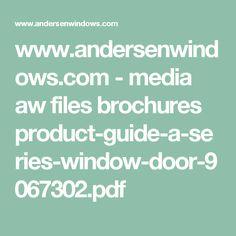 www.andersenwindows.com - media aw files brochures product-guide-a-series-window-door-9067302.pdf