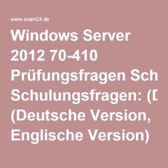 Windows Server 2012 70-410 Prüfungsfragen Schulungsfragen: (Deutsche Version, Englische Version) Installing and Configuring Windows Server 2012 – die Zertifizierungsprüfung von 70-410 mit den aktuellsten Fragen von Windows Server 2012 zu bestehen