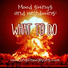 5 ways to constructively deal with your kids' mood swings - Unschool RULES