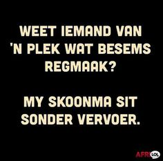 funny afrikaans jokes & funny afrikaans jokes ` funny afrikaans jokes south africa ` funny jokes in afrikaans Witty Quotes Humor, Qoutes, African Jokes, Rugby Quotes, Afrikaanse Quotes, Postive Quotes, First Language, Positive Thoughts, Funny Jokes