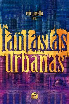 Fantasias Urbanas, Eric Novello (org.)