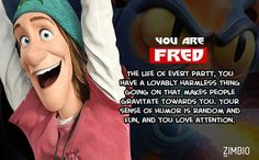 I took Zimbio's 'Big Hero 6' quiz and I'm Fred! Who are you? I wasn't expecting this... lol