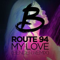 Route 94- My Love (Bender Remix) by OfficialBender on SoundCloud