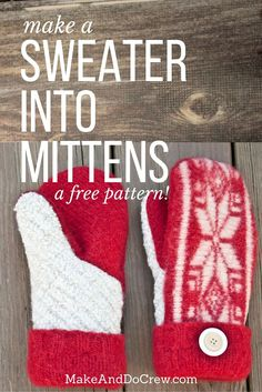 TUTORIAL: Felted Sweater Mittens (with printable pattern!) From Ruth Free tutorial to make mittens out of a felted sweater (with printable pattern!) Upcycle a thrifted sweater to make this DIY gift idea for Christmas or a winter birthday. Sweater Mittens, Old Sweater, Wool Sweaters, Fingerless Mittens, Sewing Tutorials, Sewing Crafts, Sewing Patterns, Sewing Projects, Hat Patterns