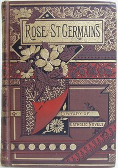 Florence O'Neill, The Rose of St. Germains or; The Siege of Limerick by Agnes M. Stewart, New York: P. J. Kenedy, 1895. - Beautiful Antique Books