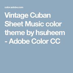 Vintage Cuban Sheet Music color theme by hsuheem - Adobe Color CC