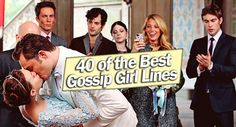 40 of the Best Gossip Girl Lines - Your Friend Elle
