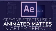 Creative Effects in Adobe After Effects Using Animated Mattes - YouTube