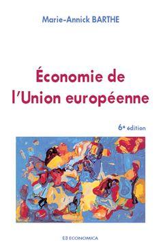 Économie de l'Union européenne / Marie-Annick Barthe - https://bib.uclouvain.be/opac/ucl/fr/chamo/chamo%3A1938855?i=0