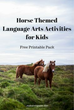 Free Printable Pack: Horse Themed Language Arts Activities for Kids