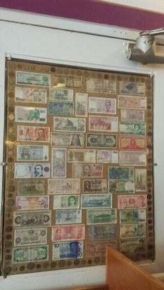 I saw this in a coffee shop, cool way to display foreign money that you can't bring yourself to get rid of.