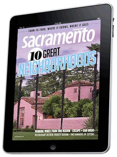 10 Great Neighborhoods - Sacramento Magazine - September 2013 - Sacramento, California
