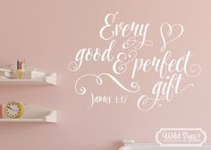 James 1:17 Every Good and Perfect Gift is from above Bible Scripture Verse decal scripture Child Vinyl Decal JAM1V17-0001 by WildEyesSigns on Etsy https://www.etsy.com/listing/238603192/james-117-every-good-and-perfect-gift-is