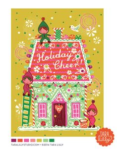 My latest project for Make Art that Sells with Lilla Rogers. Holiday Card with Gingerbread House and Elves!  Art and Illustration by Tara Lilly Studio
