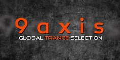 9Axis – Global Trance Selection 100 (Exclusive 2 Hour Special) (24-03-2016)
