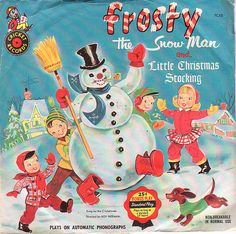 Vintage Frosty the Snow Man 78 record jacket cover from Cricket Records, sung by the Cricketones, directed by Roy Freeman, with Little Christmas Stocking on the B-side Christmas Albums, Christmas Scenes, Christmas Past, Christmas Books, Christmas Music, Retro Christmas, Little Christmas, Christmas Stockings, Christmas Snowman