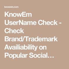 KnowEm UserName Check - Check Brand/Trademark Availiability on Popular Social…