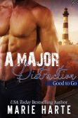 A Major Distraction book three in the Good to Go series.