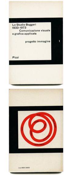 [STUDIO BOGGERI] Herbert Bayer [Introduction], Paolo Fossati, Roberto Sambonet [Designers]: LO STUDIO BOGGERI 1933 - 1973 [COMUNICAZIONE VISUALE E GRAFICA APPLICATA]. Milan: Atre Grafiche Amilcare Pizzi, 1974.