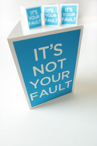 It's not your fault / It's your fault.