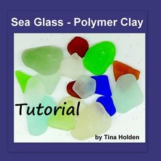 Faux Sea Glass or Beach Glass  Polymer Clay Tutorial by Beadcomber,  polymer clay to look like beach glass.
