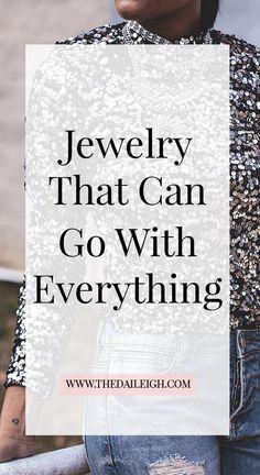 How To Style Jewelry   Jewelry To Wear   Jewelry Basics Wardrobe   Jewelry Basics   Jewelry Basic Pieces   Jewelry Basics Wardrobe Simple   Jewelry Basics Style   Jewelry That Goes With Everything   Statement Jewelry   Jewelry To Own