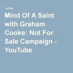 Mind Of A Saint with Graham Cooke: Not For Sale Campaign - YouTube