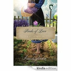 Amazon.com: Seeds of Love: An Amish Garden Novella eBook: Tricia Goyer: Kindle Store