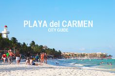 City Guide: Playa del Carmen