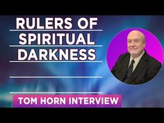 Tom Horn Interview January 14 2018 - Rulers Of Spiritual Darkness - Latest Update - YouTube