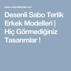 Desenli Sabo Terlik Erkek Modelleri| Hiç Görmediğiniz Tasarımlar !