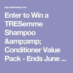 Enter to Win a TRESemme Shampoo & Conditioner Value Pack - Ends June 5th at Midnight UML please you could WIN! Enter to win a TRESemme Shampoo & Conditioner Value Pack giveaway! http://swee.ps/dhTznUAzq