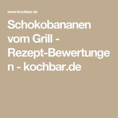 Schokobananen vom Grill - Rezept-Bewertungen - kochbar.de