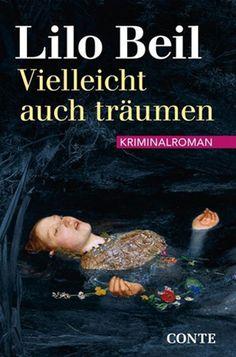 Pfalz Krimi: Vielleicht auch träumen von Lilo Beil
