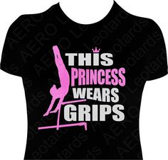 Gymnastics GYMNAST Glitter T-shirt Gymnastic Shirt girls ladies Sparkle Uneven Bars this Princess Wears Grips Shirt Top on Etsy, $22.95