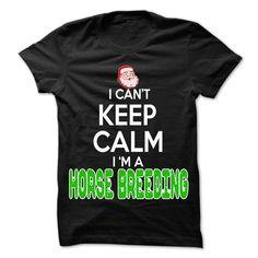 Keep Calm Horse breeding... Christmas Time ... - 0399 Cool Job Shirt ! T-Shirts, Hoodies, Sweaters
