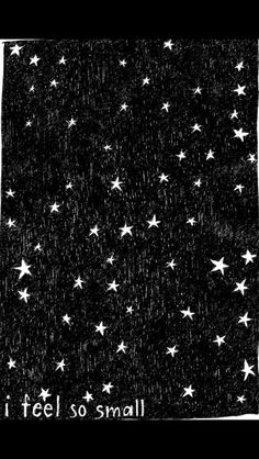 when I look up at the stars....