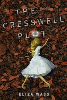 The Cresswell Plot by Eliza Wass - June 7th 2016 by Disney-Hyperion