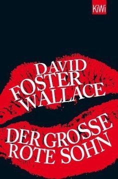 David Foster Wallace: Der große rote Sohn (Kiepenheuer & Witsch)