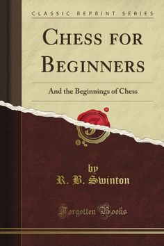 Chess for Beginners And the Beginnings of Chess Classic Reprint ** Read more reviews of the product by visiting the link on the image.