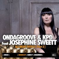 Ondagroove, KPD feat Josephine Sweett - All Night With U (Soulbridge Remix)teaser by EpoqueMusic3 on SoundCloud