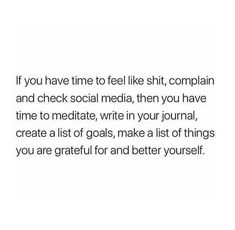 if you hav time to complain you have time to better yourself Self Love Quotes, Mood Quotes, True Quotes, Quotes To Live By, Positive Quotes, Motivational Quotes, Inspirational Quotes, Pretty Words, Note To Self