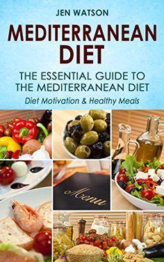 Mediterranean Diet: The Essential Guide to The Mediterranean Diet - Diet Motivation & Healthy Meals - http://www.darrenblogs.com/2016/09/mediterranean-diet-the-essential-guide-to-the-mediterranean-diet-diet-motivation-healthy-meals/