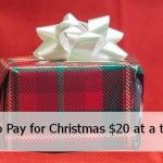 How to Pay for Christmas $20 at a Time...this is good even if it isn't Christmas saving...