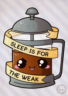 Funny Pun: Sleep Is For The Weak by pai-thagoras Cute Puns, Cute Memes, Cute Quotes, Funny Food Puns, Funny Doodles, Kawaii Doodles, Cute Doodles, Cute Animal Drawings, Kawaii Drawings