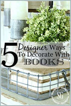 5 DESIGNER WAYS TO DECORATING WITH BOOKS