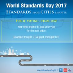 The World Standards Day competition is back. Poster Competition, Cast Your Vote, Vote Now, Final Days, We Need You, Public, It Cast, Author, Good Things